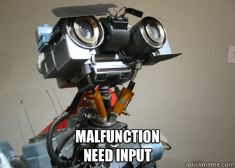 Johnny 5 needs to eat too